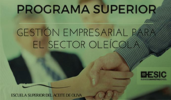 """ESIC y la Escuela Superior del Aceite de Oliva desarrollan el """"Programa superior en gestión empresarial del sector oleícola"""""""
